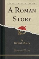 A Roman Story (Classic Reprint)