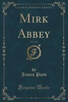 Mirk Abbey, Vol. 3 of 3 (Classic Reprint)