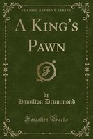 A King's Pawn (Classic Reprint)