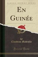 En Guinée (Classic Reprint)