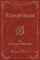 Reportages (Classic Reprint)