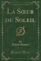 La Sour du Soleil (Classic Reprint)