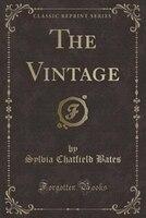 The Vintage (Classic Reprint)