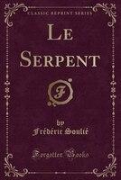 Le Serpent (Classic Reprint)