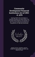 Community Development Financial Institutions Act of 1993--S. 1275: Hearings Before the Committee on Banking, Housing, and Urban Af