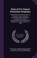 State of U.S. Export Promotion Programs: Hearing Before the Subcommittee on Economic Policy, Trade, and Environment of the Committ