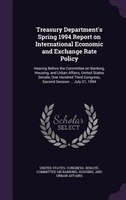 Treasury Department's Spring 1994 Report on International Economic and Exchange Rate Policy: Hearing Before the Committee