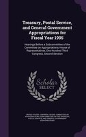 Treasury, Postal Service, and General Government Appropriations for Fiscal Year 1995: Hearings Before a Subcommittee of the Commit
