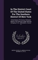 In The District Court Of The United States For The Southern District Of New York: United States Of America, Petitioner Against The