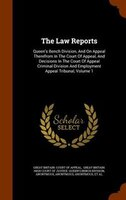The Law Reports: Queen's Bench Division, And On Appeal Therefrom In The Court Of Appeal, And Decisions In The Court