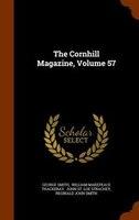 The Cornhill Magazine, Volume 57