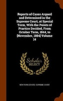 Reports of Cases Argued and Determined in the Supreme Court, at Special Term, With the Points of Practice Decided, From October Te