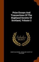Prize Essays And Transactions Of The Highland Society Of Scotland, Volume 2