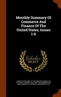 Monthly Summary Of Commerce And Finance Of The United States, Issues 1-6