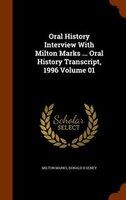 Oral History Interview With Milton Marks ... Oral History Transcript, 1996 Volume 01