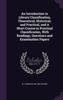An Introduction to Library Classification, Theoretical, Historical, and Practical, and A Short Course in Practical Classification,
