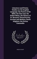 Literature and Poetry. Studies on the English Language; the Poetry of the Bible; the Dies Irae; the Stabat Mater; the Hymns of St.