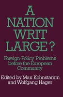 A Nation Writ Large?: Foreign-policy Problems Before The European Community
