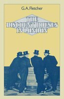 The Discount Houses In London: Principles, Operations And Change