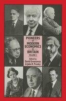 Pioneers Of Modern Economics In Britain: Volume 2