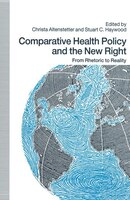 Comparative Health Policy And The New Right: From Rhetoric To Reality
