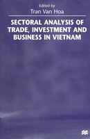 Sectoral Analysis Of Trade, Investment And Business In Vietnam