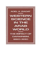 Western Science In The Arab World: The Impact Of Darwinism 1860-1930