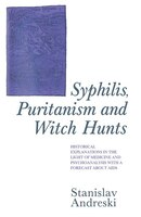 Syphilis, Puritanism And Witch Hunts: Historical Explanations In The Light Of Medicine And Psychoanalysis With A Forecast About Ai