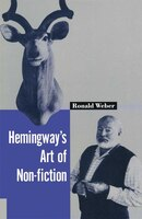 Hemingway's Art Of Non-fiction