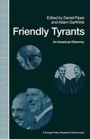 Friendly Tyrants: An American Dilemma