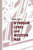 Wyndham Lewis And Western Man