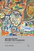 Art Education Beyond The Classroom: Pondering The Outsider And Other Sites Of Learning