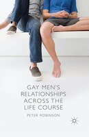 Gay Men's Relationships Across The Life Course