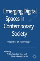 Emerging Digital Spaces In Contemporary Society: Properties Of Technology