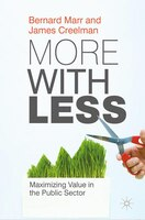 More With Less: Maximizing Value In The Public Sector