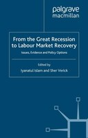 From The Great Recession To Labour Market Recovery: Issues, Evidence And Policy Options