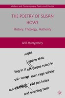 The Poetry Of Susan Howe: History, Theology, Authority