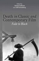 Death In Classic And Contemporary Film: Fade To Black