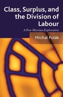 Class, Surplus, And The Division Of Labour: A Post-marxian Exploration