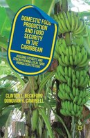 Domestic Food Production And Food Security In The Caribbean: Building Capacity And Strengthening Local Food Production Systems
