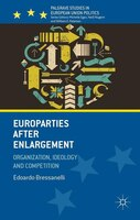 Europarties After Enlargement: Organization, Ideology And Competition