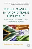 Middle Powers In World Trade Diplomacy: India, South Africa And The Doha Development Agenda