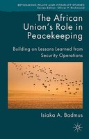 The African Union's Role In Peacekeeping: Building On Lessons Learned From Security Operations