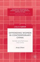 Offending Women In Contemporary China: Gender And Pathways Into Crime