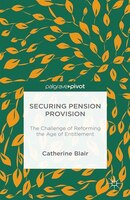Securing Pension Provision: The Challenge Of Reforming The Age Of Entitlement