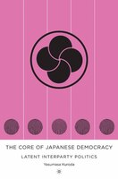 The Core Of Japanese Democracy: Latent Interparty Politics