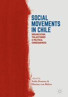 Social Movements In Chile: Organization, Trajectories, And Political Consequences