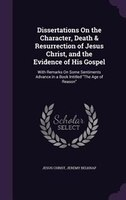 9781358963698 - Jesus Christ, Jeremy Belknap: Dissertations On the Character, Death & Resurrection of Jesus Christ, and the Evidence of His Gospel: With Remarks On Some - كتاب