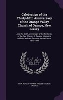 Celebration of the Thirty-fifth Anniversary of the Orange Valley Church of Orange, New Jersey: Also the Sixth Anniversary of the P