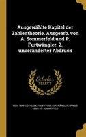 Ausgewählte Kapitel der Zahlentheorie. Ausgearb. von A. Sommerfeld und P. Furtwängler. 2. unveränderter Abdruck